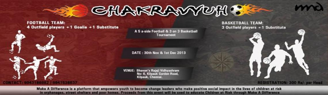 Book Online Tickets for Chakravyuh, Chennai. Event Overview:  Make A Difference (MAD)is conducting a fundraising football and basketball tournament to support our cause and help children at risk, while at the same time give the local football and basketball talent in Chennai a platform