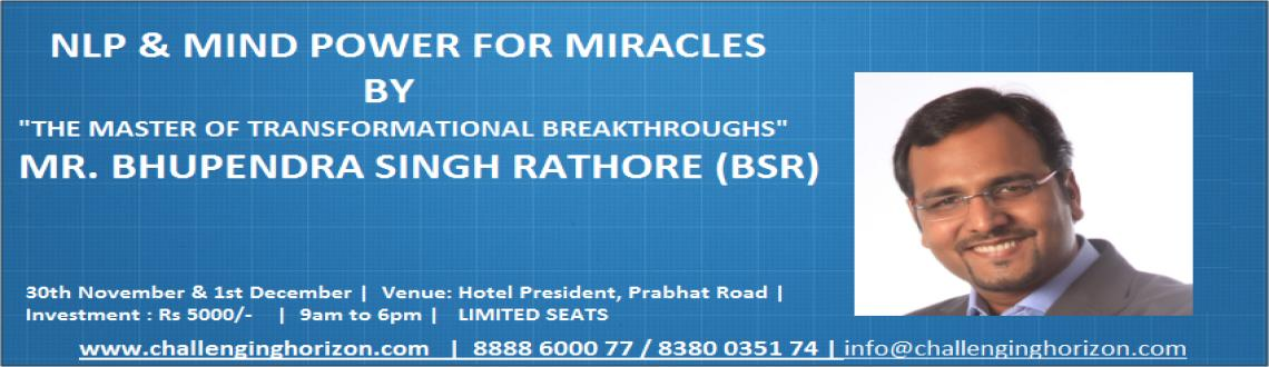 NLP & MIND POWER for MIRACLES (A 2 Day Workshop by BSR) - (Master The Art of Designing Your Destiny)