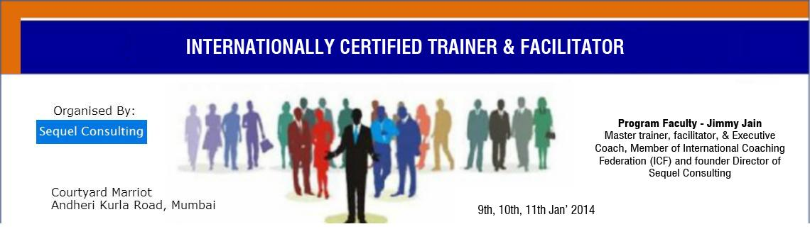 Book Online Tickets for INTERNATIONALLY CERTIFIED TRAINER  FACIL, Mumbai. Our experience says anybody who can talk can be a trainer; wealso understand transformation cannot be achieved by listening tolectures or audio tapes or by reading books or manuals. SequelSignature Series brings in a balanced format of learning throu