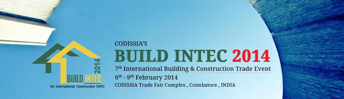 Book Online Tickets for BUILD INTEC 2014, Coimbatore. Build Intec 2014