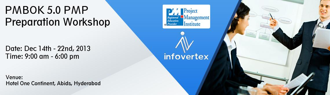 Book Online Tickets for PMBOK 5.0 PMP Preparation Workshop - Hyd, Hyderabad. As PMI's Registered Education Provider, specialized in providing Project Management training to Individuals and corporates, Infovertex is not here to just make people certified in PMP, Instead we create an environment which will help individual