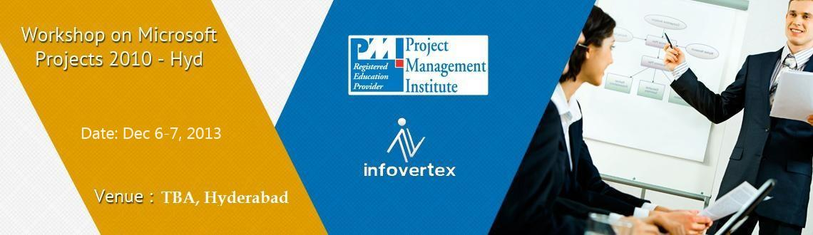 Book Online Tickets for Workshop on Microsoft Projects 2010 - Hy, Hyderabad. About Microsoft Projects Workshop - Hyderabad  Microsoft Projects is one of the most widely used tools to manage projects. Microsoft® Project 2010 delivers powerful, visually enhanced ways to effectively manage a wide range of proj