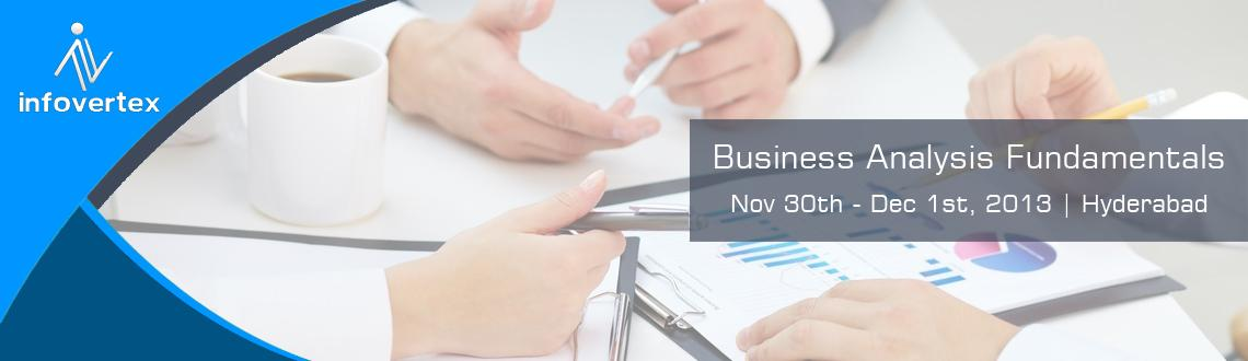 Book Online Tickets for Business Analysis Fundamentals, Hyderabad. About Business Analysis Fundamentals