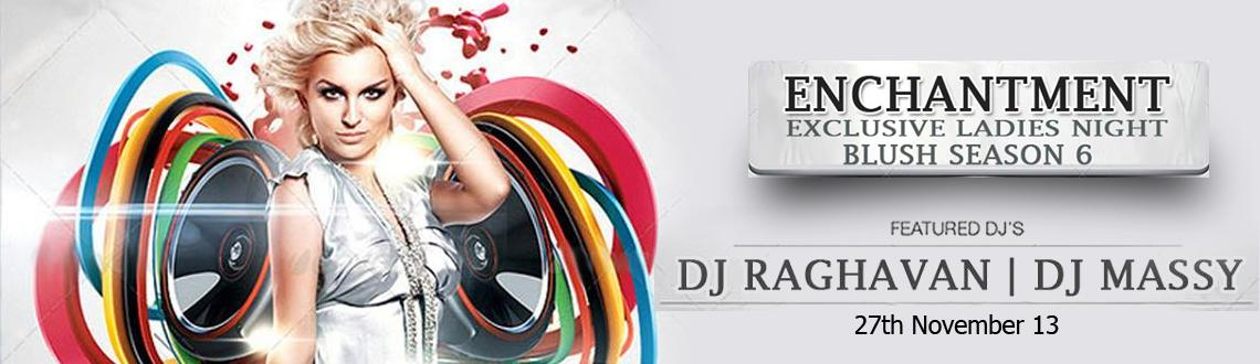 Exclusive Ladies night Ft Dj Massy & DJ Raghavan at Eclipse