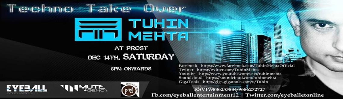 Book Online Tickets for ::TECHNO TAKE OVER:: Feat TUHIN MEHTA @ , Bengaluru. ::TECHNO TAKE OVER::--------------------------------------------------TUHIN MEHTA :: Tuhin Mehta belongs to the old school breed of DJs. With two decades of experience pioneering club-world in India, he's a force to be reckoned with. He is some