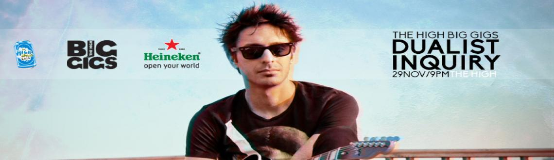 The High Big Gigs Presents Dualist Inquiry