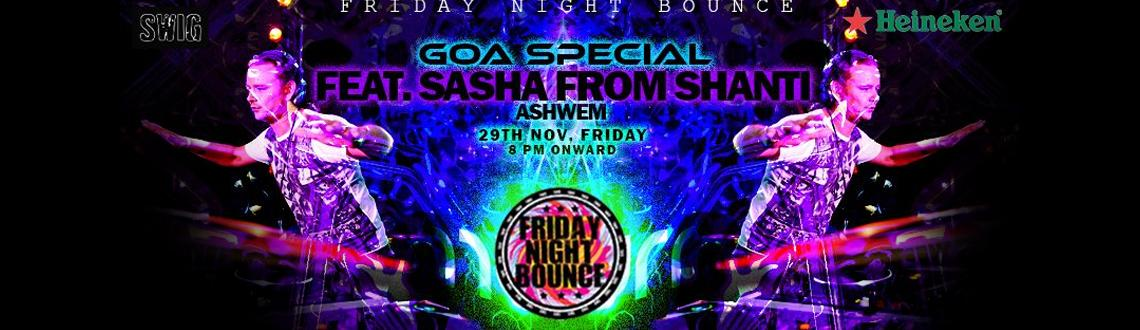 Heineken. FRIDAY NIGHT BOUNCE feat. SASHANTI - Goa Special !!!!