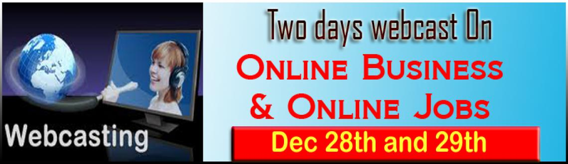 Book Online Tickets for  Two days webcast On Online Business - O, . Two days webcast On Online Business - Online Jobs
