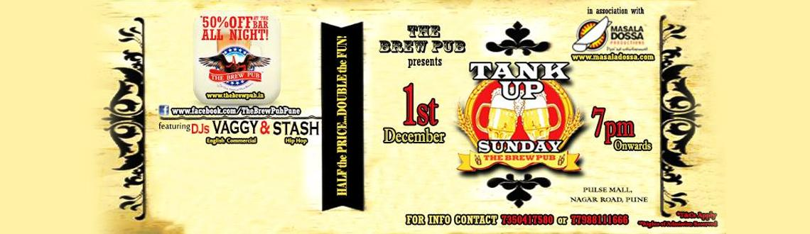 Book Online Tickets for The Brew Pub in association with Masala , Pune. On Sunday 1st Dec get ready for DOUBLE the FUN...at HALF the PRICE!!The Brew Pub in association withMasala Dossa Productions presentsTANK UP SUNDAY featuring DJs Vaggy & Stash spinning the best of Hip Hop & English Commercial music!