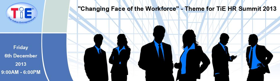"Book Online Tickets for TiE HR Summit 2013, NewDelhi. TiE Delhi-NCR in association with Naukri.com, invite you to the Annual HR Summit on ""Changing Face of the Workforce"". This one day Summit would focus on issues related to the demographic shift in the workforce. Start-ups, SME's and"