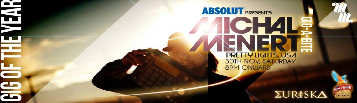 Book Online Tickets for ABSOLUT: GIG-A-BITE feat. MICHAL MENERT , Pune. Oieee Pune / Mumbai Partay People !!!HUGE - MASSIVE- PARTY OF THE YEAR - BANGIN - INSANITYMICHAL MENERT from PRETTY LIGHTS , U.S.A !!1 Of the Biggest names in the Electronic Dance Music scene, he Absolut- Ly Smashed the Wolves Den last ye