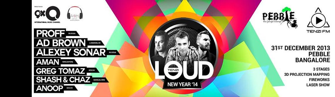 Book Online Tickets for LOUD New Year' s Eve 2014 @ Pebble, 31, Bengaluru.  