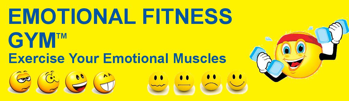 Emotional Fitness Gym - Exercise Your Emotional Muscles : Workshop in Mumbai  Pune Jan 2014
