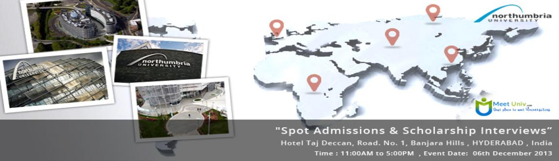 Book Online Tickets for SPOT ADMISSIONS & SCHOLARSHIP INTERVIEWS, Hyderabad.    Meet the universities representatives , scholarship interviews, spot admission & more about study abroad.Event Date: 06th December 2013Venue: Hotel Taj Deccan, Road. No. 1, Banjara Hills, HyderabadTime: 11:00AM to 5:00PMDelegate: Mr Joseph