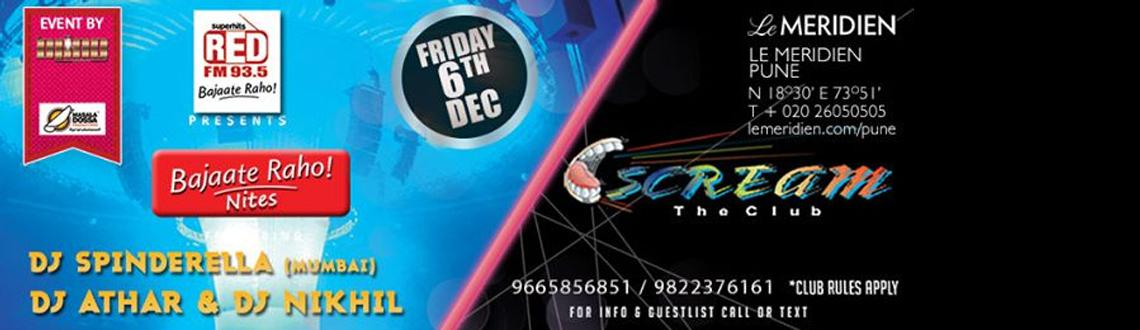 Bajaate Raho Nites 6th Dec @ Scream.