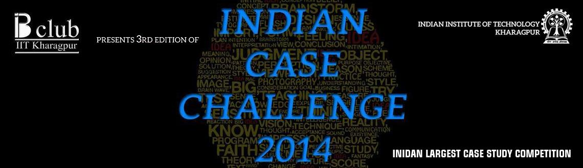Book Online Tickets for Indian Case Challenge 2014, Kharagpur. Interested in business solutions and strategies? Aspiring to be a consultant ? Are case studies your cup of tea? If the answer is yes, then come have a go at the Indian Case Challenge,2014 and test your mettle with the best minds in the country. Indi