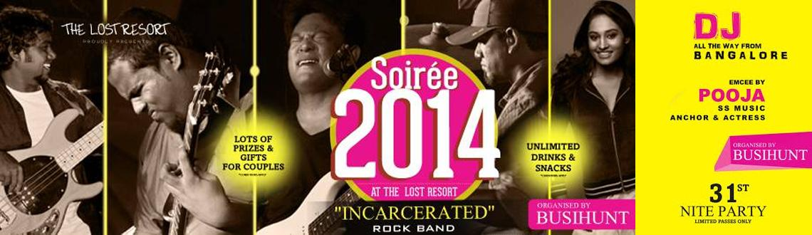 "Book Online Tickets for SOIREE 2014, Pondicherr. This New Year's Eve soak yourself in music at the New Year Party SOIREE 2014 in Pondicherry. To ensure that you have a memorable start for the year ahead Chennai's most popular music band ""Incarcerated"" has been roped in to ke"
