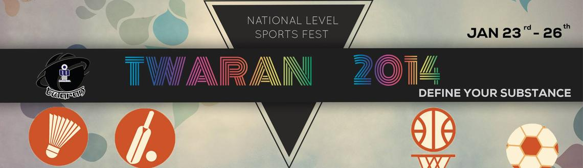Book Online Tickets for TWARAN 2k14, Gwalior. Twaran is national level sports meet of ABV-IIITM Gwalior. Started in 2008 And after 5 successfull twarans we are again coming with its latest edition TWARAN 2k14
