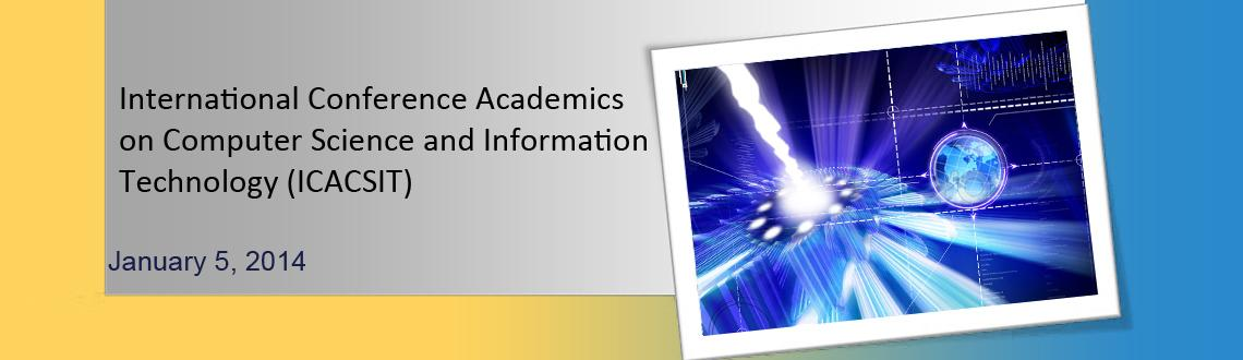 International Conference Academics on Computer Science and Information Technology (ICACSIT)