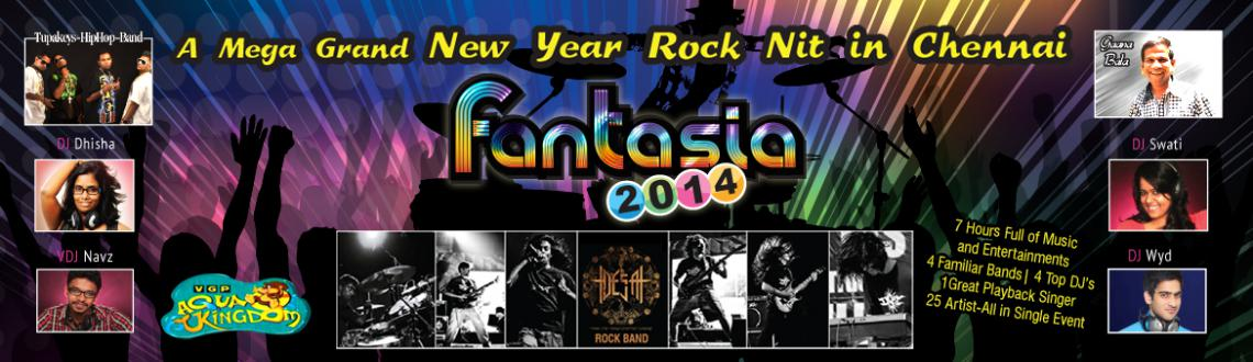 Book Online Tickets for Fantasia 2014, Chennai. A Mega Grand New Year Rock Nit in Chennai New Year is an occasion to celebrate for all, which is why New Year Eve parties should be open to all rather than being genre specific, which is why the V.G.P. Aqua Kingdom is gearing up to host the biggest