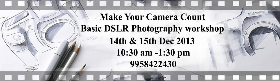 Book Online Tickets for Beginners Workshop on DSLR PHOTOGRAPHY., NewDelhi. Learn with our experts- the SECRETS of DSLR PHOTOGRAPHY for beginners.14th Dec - 15 Dec 201310:30 am - 1:30 pmFor Inquiries Please call us at 9958422430Crack the secret of different modes, Know the codes for better exposure, and un-complicate Digital