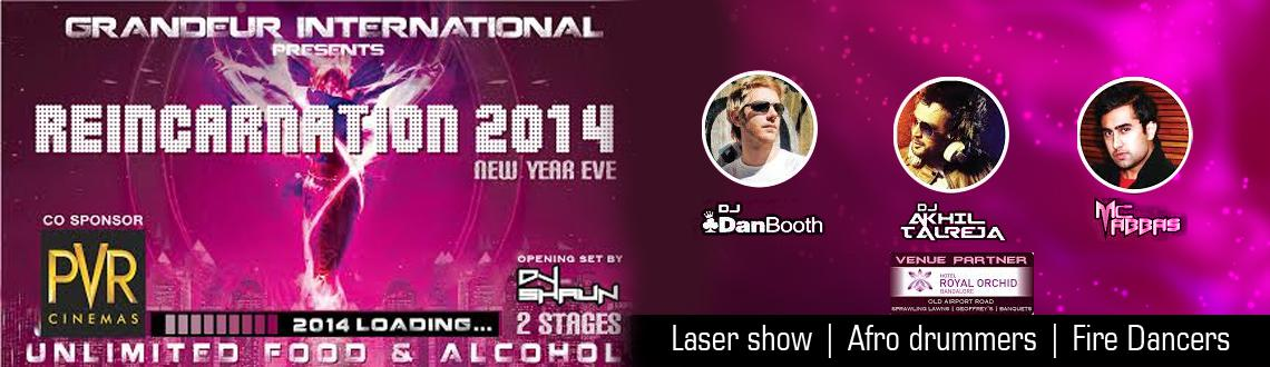 Book Online Tickets for Reincarnation 2014, Bengaluru. Most Happening Event in Bangalore with DJ Danbooth (from Manchester - Sunburn Fame) & DJ Akhil Talreja (Celebrity DJ) & DJ Shaun Playing for the night