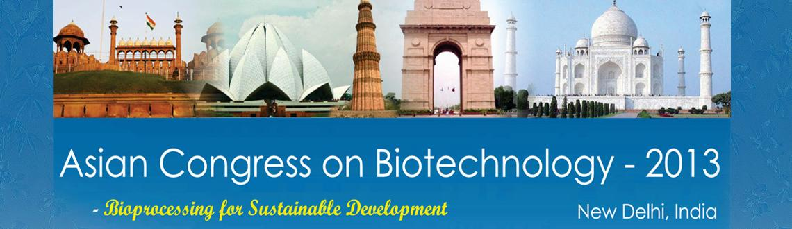 Book Online Tickets for 2nd Asian Congress on Biotechnology(ACB , NewDelhi. Asian Congress on Biotechnology (ACB) is organized biennially under the aegis of Asian Federation of Biotechnolgy in one of the Asian countries. The Asian Federation of Biotechnolgy (AFOB) (www.afob.org) was set up in 2008 after a series of meetings