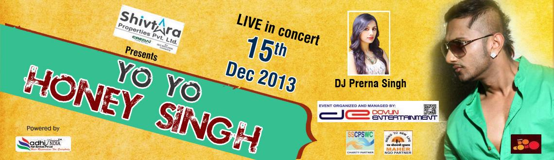 Yo Yo Honey Singh Live in Concert Feat Dj Prerna Singh on 15th dec.