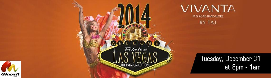 Book Online Tickets for Las Vegas 2014  The Premium Edition, Bengaluru. Las Vegas 2014 – The Premium Edition is an event, which would help people welcome the New Year 2014 in a fun and memorable manner at Vivanta Taj in Bangalore. The Las Vegas 2014 – The Premium Edition has a host of entertainment events lin