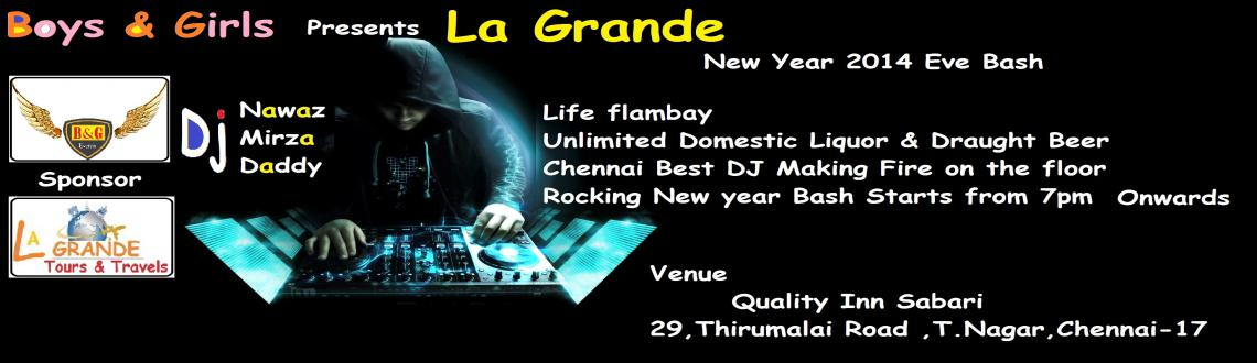 Book Online Tickets for La Grande - New Year 2014 Eve Bash, Chennai. If you happen to be in Chennai this New Year's Eve you cannot miss out on the La Grande New Year 2014 Eve Bash in Chennai, which is gearing up with a host of events this New Year's Eve for its patrons. 
