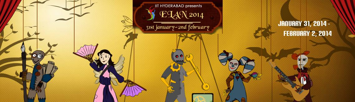 Book Online Tickets for ELAN 2014, Hyderabad. ELAN, a panache wired with undying enthusiasm, a world where men and women are not merely players, they are the core part of it. It is a world where people will be overwhelmed to enter but never think of exit. A world in which one always learns, unle