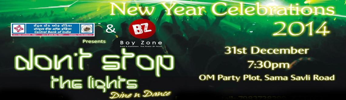 Book Online Tickets for Dont Stop Lights 2013, Vadodara. Party until you drop this New Year's Eve in the Jewel of the West, Gujarat at the Om Party Plot, which is the venue for the Don\\\'t Stop Lights 2013 New Year Party in Vadodara. So if you happen to be in this part of the country on the biggest