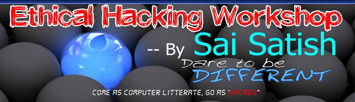 Book Online Tickets for Hacking workshop By Sai Satish, Warangal. Ethical Hacking workshop by Sai Satish 