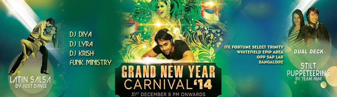 Book Online Tickets for Grand New Year Bash 2014, Bengaluru. Be a part of the Grand New Year Bash 2014 in Bangalore, which is being organized at the ITC Fortune Select Trinity to witness the best package of entertainment that would make your New Year's Eve a memorable one. 