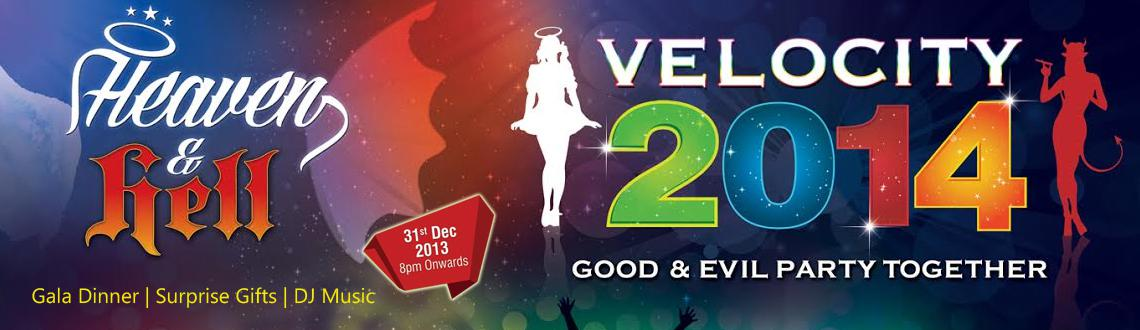 Book Online Tickets for  Velocity 2014 Hell and Heaven - NYE at , Hyderabad. Velocity 2014 Hell and Heaven at Aditya Hometel Hyderabad is a party where the good and bad come together to party on the biggest night of the year. Here is a call to all the angels and vampires in the city to join the Hell and Heaven themed Velocity