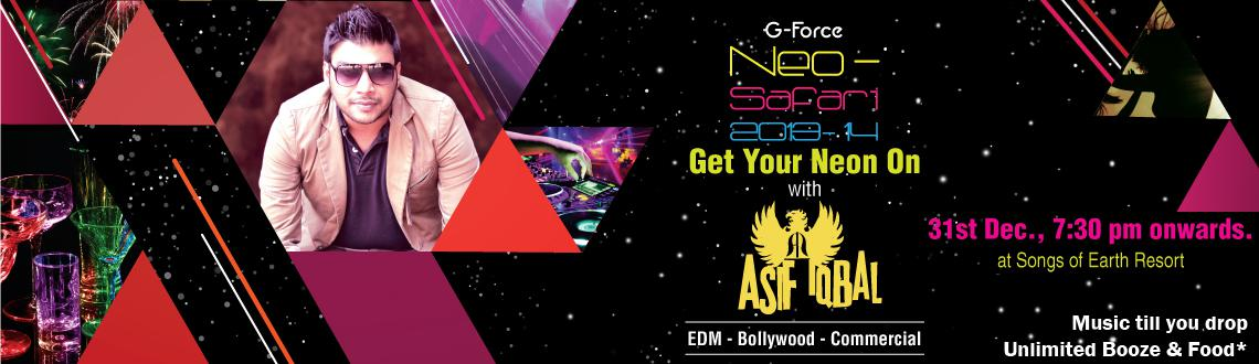 Book Online Tickets for Neo - Safari 2013 - 14 with Asif Iqbal, Hyderabad. Neo Safari New Year 2014 Party at the Songs of the Earth Resort is a New Year's Eve party in Hyderabad, which one cannot afford to miss out on, if they wish to have a blast.  The New Year's Eve Party would feature renowned DJ Asif Iq
