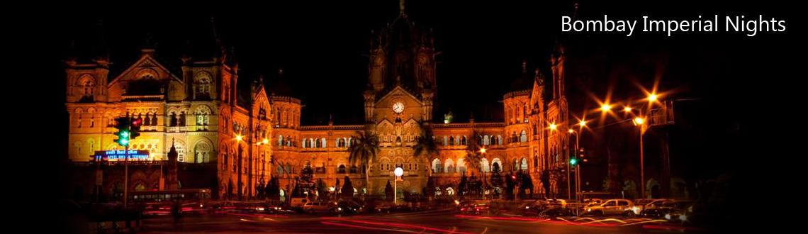 Book Online Tickets for Bombay Imperial Nights Copy, Mumbai. While the night is still young ... where are you? Let\\\'s hit the streets of Mumbai to experience the city that was in the 1800s...from CST / Victoria Terminus to Crawford Market. The charm of these structures in the night is magical! And adding to
