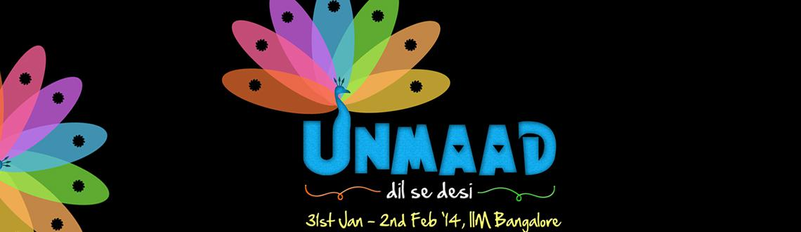 Book Online Tickets for Unmaad - Cultural Festival of IIM Bangal, Bengaluru. Spanning Three Days And Packed With Excitement, Unmaad Provides You With A Platform To Flaunt Your Skills, An Arena To Gape At Talent Or Just An Excuse To Come And Have Loads And Loads Of Fun.Unmaad Draws Participants From Across India And Features E