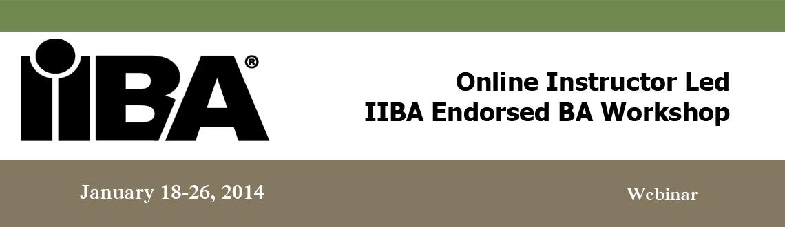 Book Online Tickets for Online Instructor Led IIBA Endorsed BA W, . OnlineInstructor ledBusinessanalysis workshop approved byIIBAwith e-learning on BA concepts, BA toolkit, IIBA model questions and certification mock assessment. Course Highlights and Key Take Away  100% success rate f