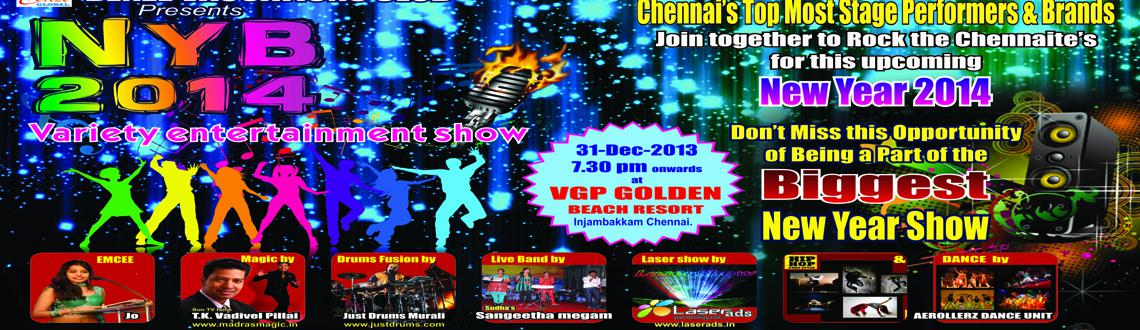 Book Online Tickets for NYB 2014, Chennai. Chennai's largest New Year Eve Bash NYB 2014 at VGP Golden Beach Resorts is gearing up to enthrall everyone on the New Year's Eve with the best lineup of artists and entertainment activities. 