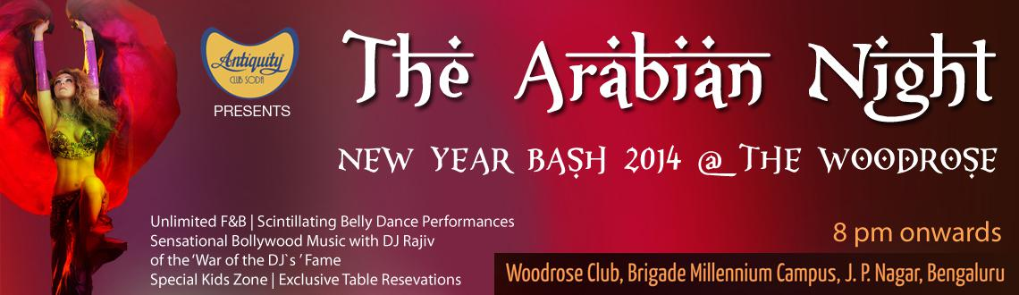 Book Online Tickets for The Arabian Night at The Woodrose Club, Bengaluru. Ring in the New Year 2014 with the magic of the Arabian Nights in Bangalore as you surround yourself with the mystique elements from the ancient folklore at The Woodrose Club. This New Year's Eve celebrate the start of an amazing new life with