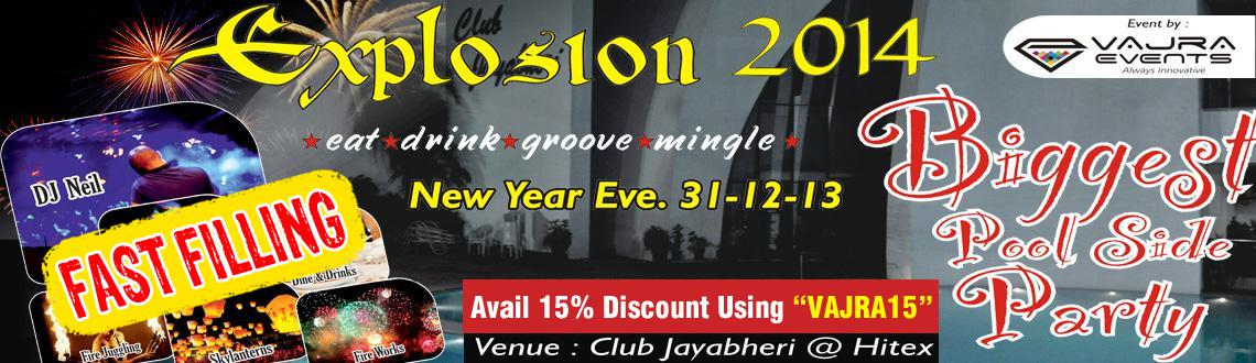 Book Online Tickets for EXPLOSION-2014, Hyderabad. Explosion 2014 New Year Party in Hyderabad is being organized at the Club Jayabheri promises to be the biggest poolside party in Hyderabad. The New Year's Eve party would kick start from 8pm and would have a host of events lined up for the ente