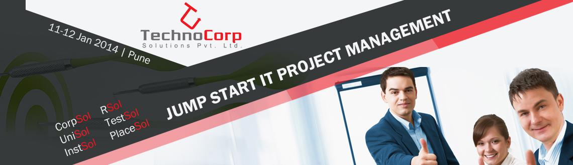 Book Online Tickets for Jump Start IT Project Management, Pune. TechnoCorp Solution Pvt Ltd (www.technocorp.co.in)  