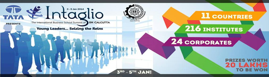 Book Online Tickets for Intaglio 2014, Kolkata. Intaglio, IIM Calcutta's annual International Business School Summit, is the largest business summit in Asia. With 20000 participants from more than 60 countries and 40 international B-Schools and over INR 2 million to be won as prize money, In