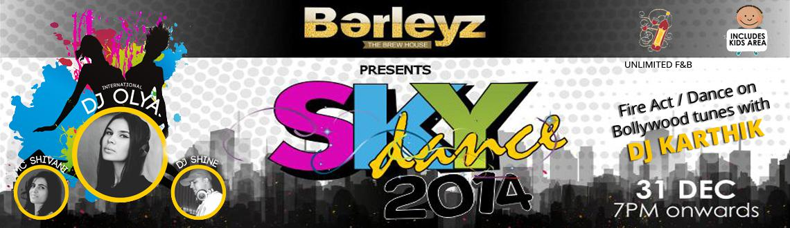 Book Online Tickets for Sky Dance 2014 New Year Party, Bengaluru. Sky Dance 2014 New Year Party is being hosted at the Barleyz in Bangalore with several International DJs gracing the New Year's Eve party to entertain the guests. Sky Dance 2014 New Year Party would have a host of entertainment events lined up