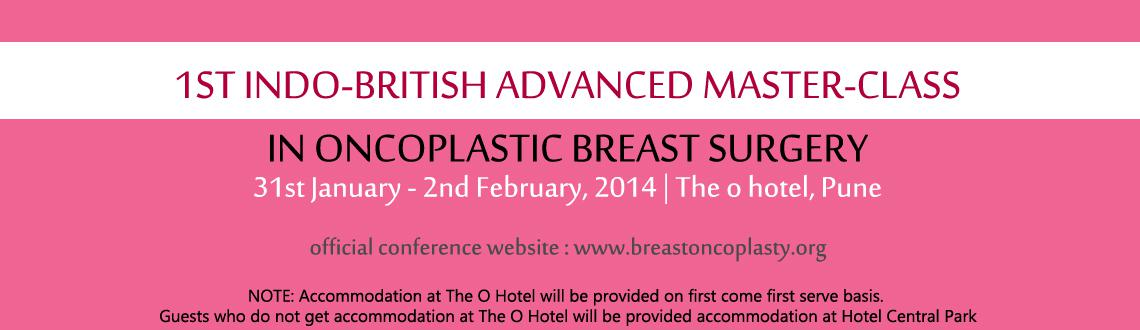 1st INDO-BRITISH ADVANCED MASTER-CLASS IN ONCOPLASTIC BREAST SURGERY