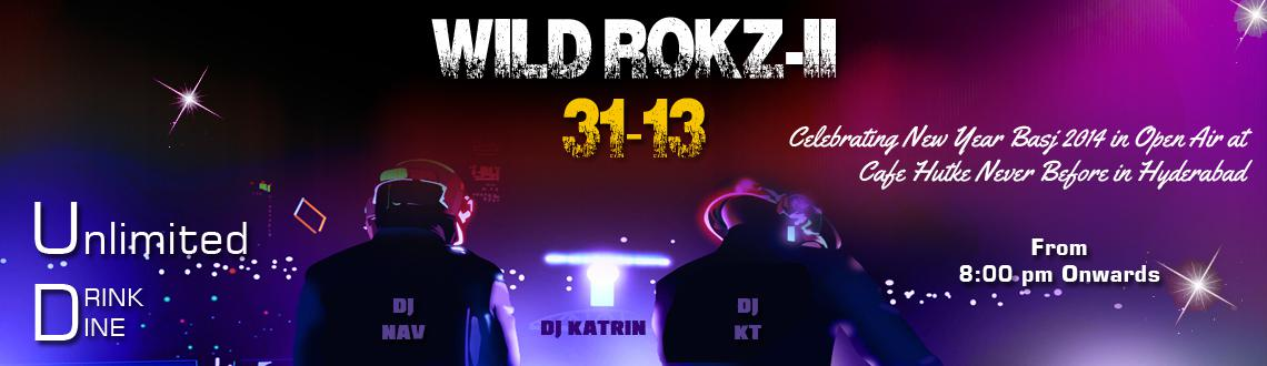 Book Online Tickets for Wild Rokz Party 2014 at The Cafe Hatke, Hyderabad. Wild Rokz Party 2014 at The Cafe Hatke is a Open Air New Year's Eve party that is being organized in a never before manner for the enthrallment of all the partygoers in Hyderabad. The event would feature prominent DJs, Nav, Katrine and KT, who