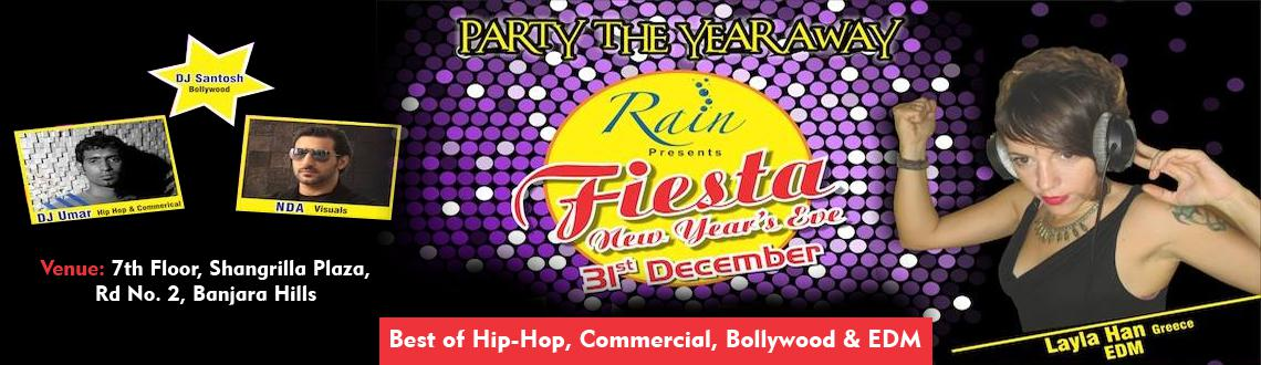 Book Online Tickets for Fiesta NYE 2014 at Rain, Hyderabad. Rain the Club is hosting the Fiesta New Year\\\'s Eve 2014, with the best in class musical New Year's Eve Party, which would be a wonderful treat to all the music lovers. The New Year's Eve Party would feature prominent DJs playing the be