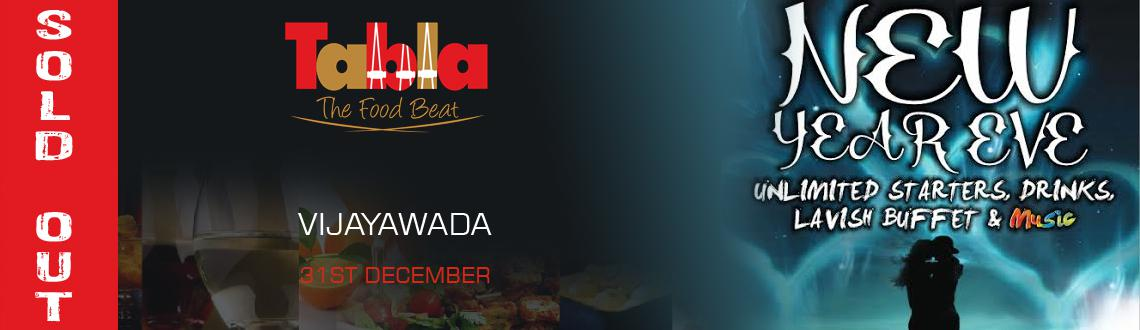 Book Online Tickets for New Year Eve 2014 at Tabla - Vijayawada, Vijayawada. New Year Eve 2014 at Tabla - Vijayawada The Food Beat with Unlimited Starters, Drinks, Lavish Buffet & Music 