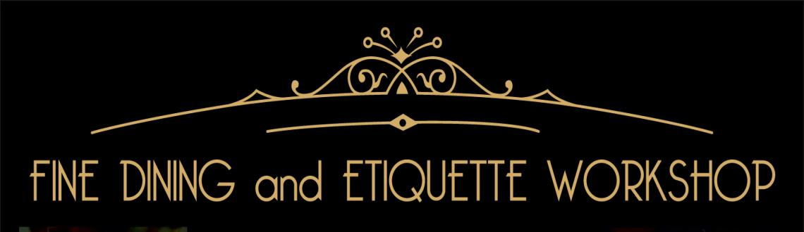 Fine Dining and Etiquette Workshop